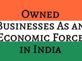 An Insight Into the Emergence of Women-Owned Businesses As an Economic Force in India